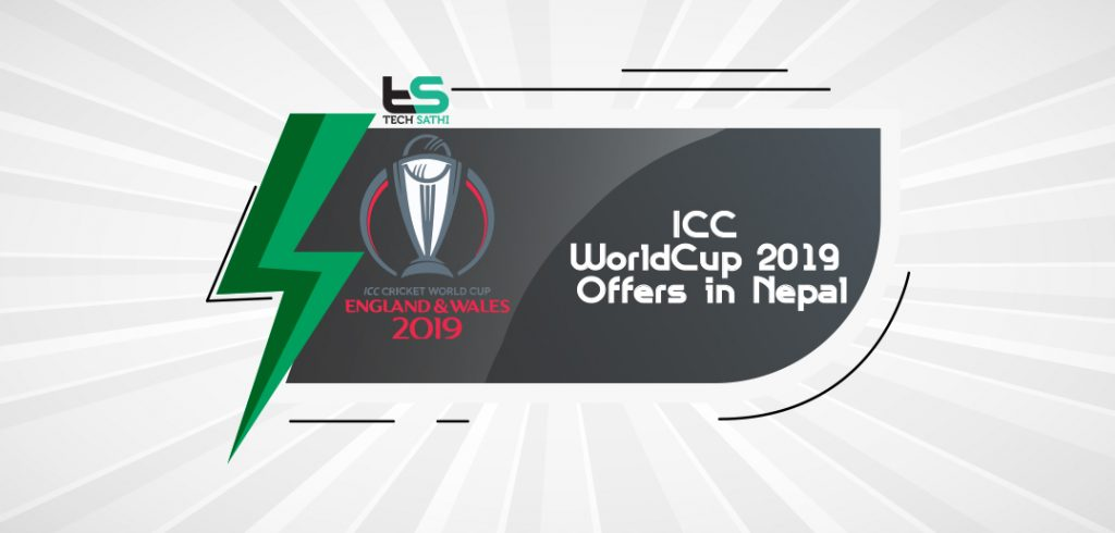 ICC Cricket WorldCup 2019 Offers in Nepal