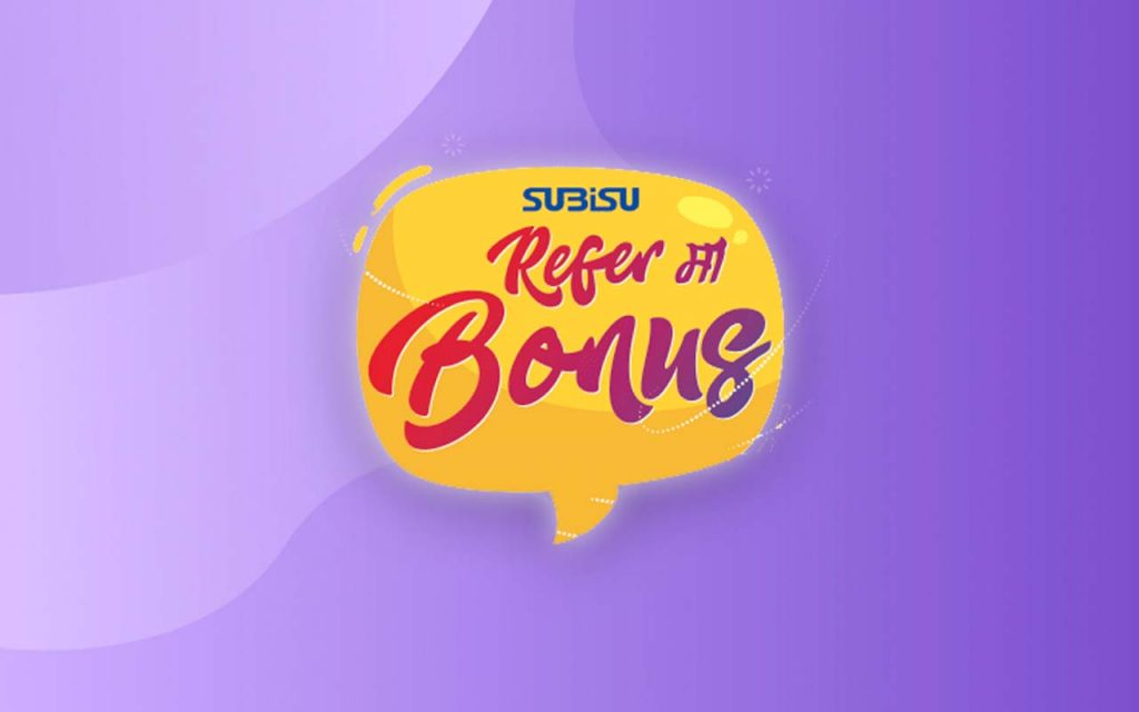Subisu Refer ma Bonus offer