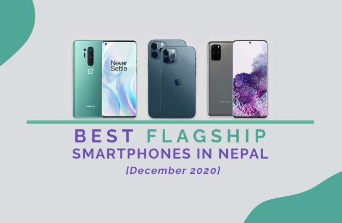 Best Flagship Smartphones in Nepal_ Dec 2020