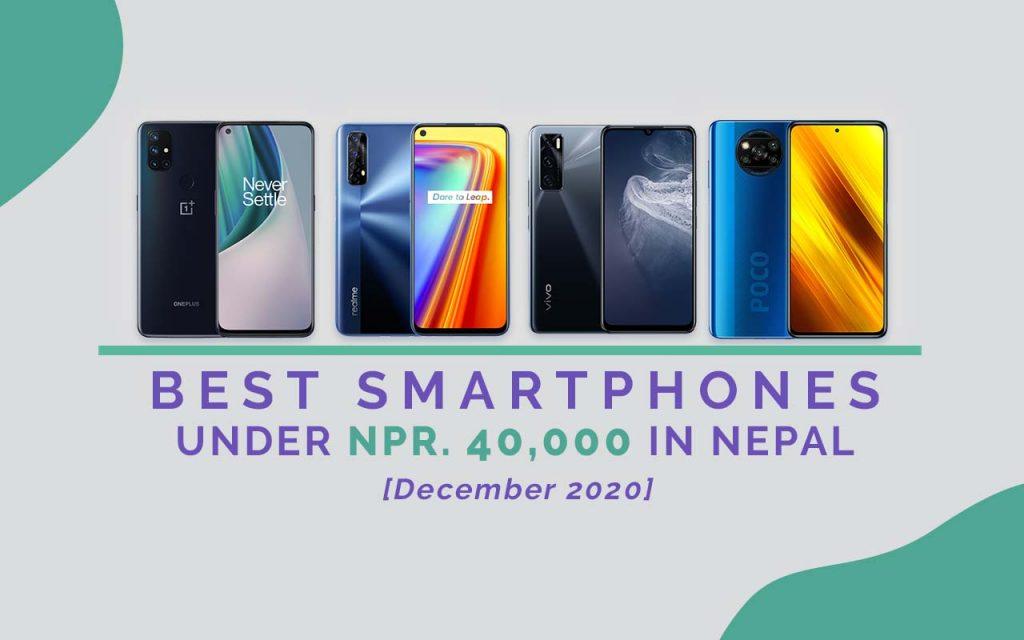 [Dec 2020] Best Smartphones Under NPR. 40,000 in Nepal