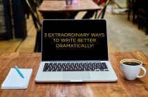 3 Extraordinary Ways To Write Better Dramatically