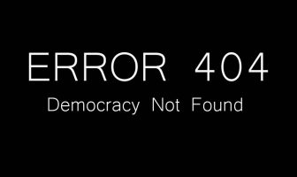 Error 404: Democracy Not Found