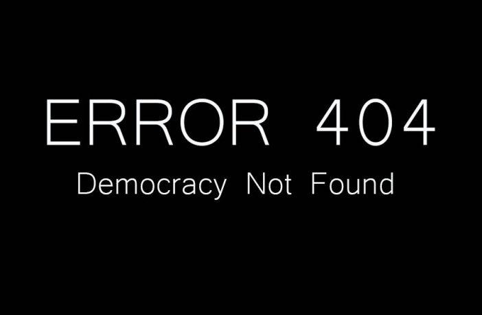 Error 404: Democracy Not Found